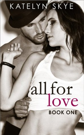 All For Love  by  Katelyn Skye