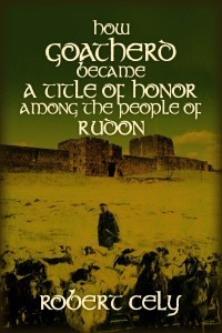 How Goatherd Became a Title of Honor Among the People of Rudon Robert Cely