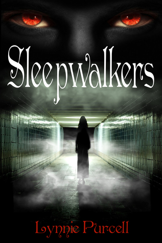 Sleepwalkers (Book 3: The Dreamer Chronicles) Lynnie Purcell