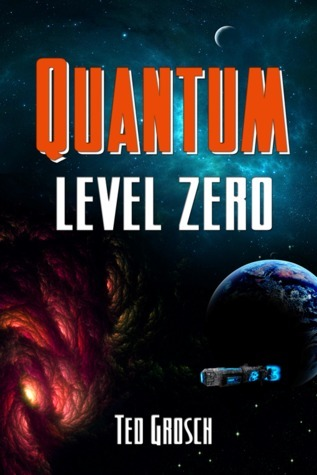 Quantum Level Zero  by  Ted Grosch
