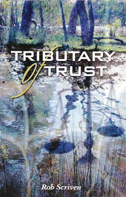 Tributary of Trust  by  Rob Scriven