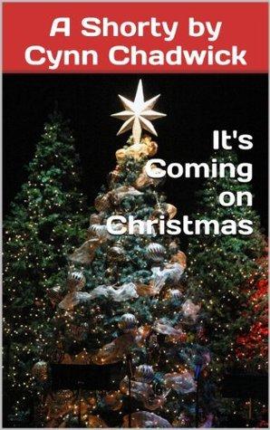 Its Coming on Christmas Cynn Chadwick