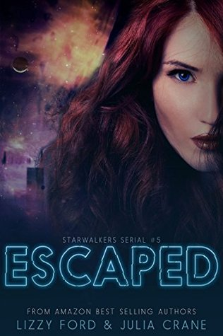 Escaped: Starwalkers Serials Lizzy Ford