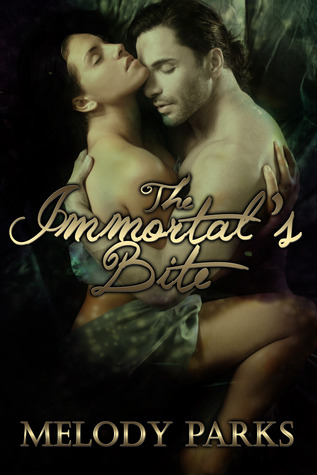 The Immortals Bite  by  Melody Parks