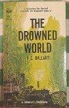 The Drowned World (Vintage Berkley F655)  by  J.G. Ballard