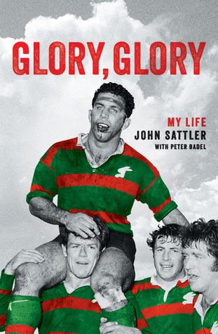 Glory, Glory: My Life John Sattler