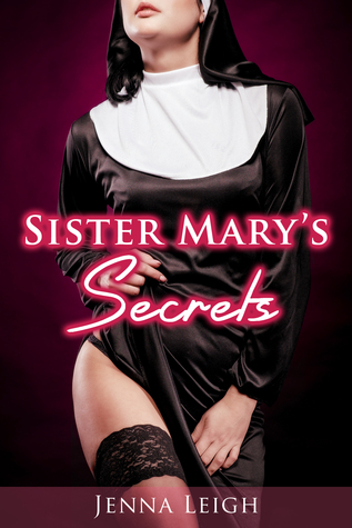 Sister Marys Secrets Jenna Leigh