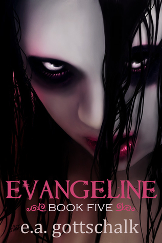 Evangeline: Book Five  by  E.A. Gottschalk