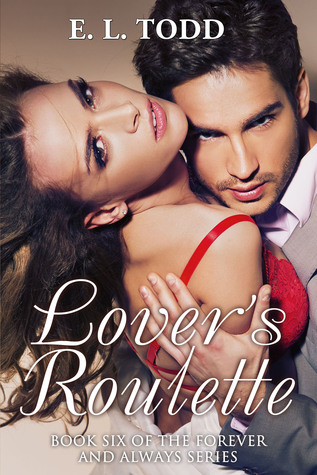 Lovers Roulette (Forever and Always #6) E.L. Todd