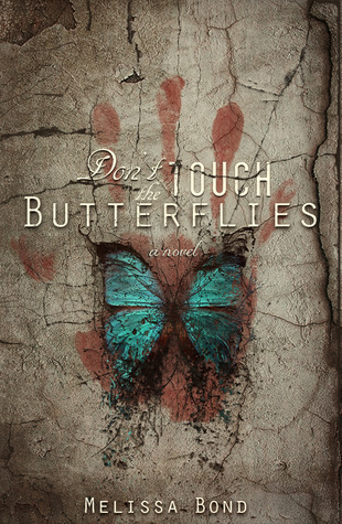 Dont Touch the Butterflies  by  Melissa Bond