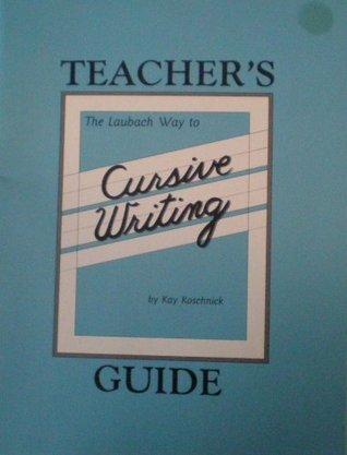 Laubach Way to Cursive Writing Kay Koschnick