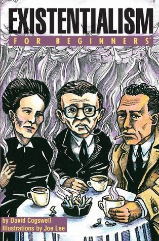 Existentialism For Beginners David Cogswell