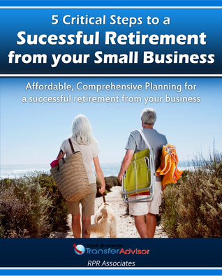5 Critical Steps to a Successful Retirement From your Small Business Dave Bandars