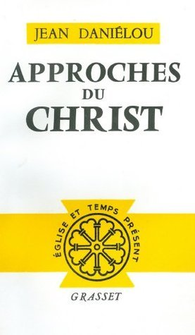 Approches du Christ  by  Grasset