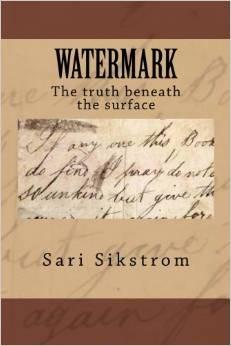 Watermark The truth beneath the surface Sari Sikstrom