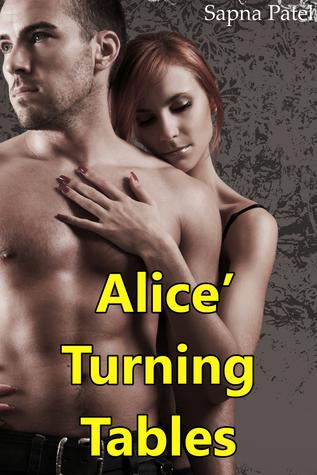 Alice' Turning Tables  by  Sapna Patel