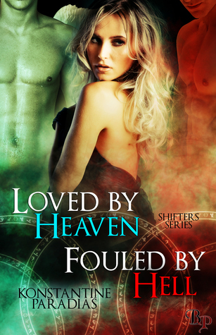 Loved Heaven, Fouled by Hell by Konstantine Paradias