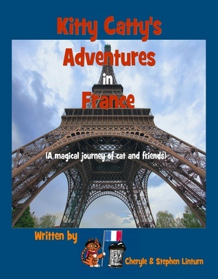 Kitty Catty's Adventures in France  by  Cheryle Linturn