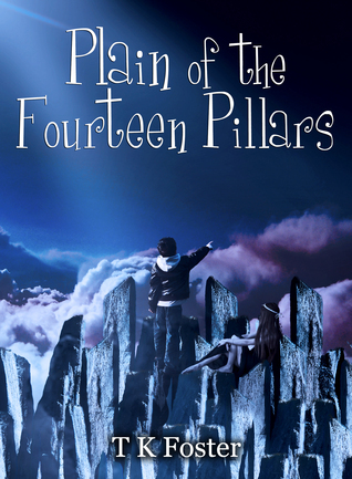 Plain of the Fourteen Pillars: Book 1  by  T.K. Foster