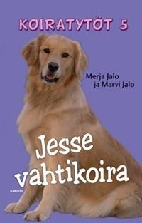 Jesse vahtikoira (Koiratytöt, #5)  by  Merja Jalo