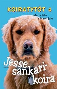 Jesse sankarikoira (Koiratytöt, #4)  by  Merja Jalo