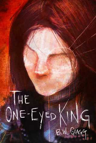 The One Eyed King  by  B.W. Gragg
