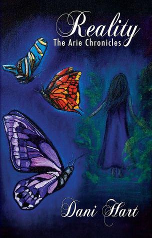 Reality (The Arie Chronicles #1) Dani Hart