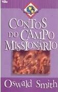 Contos do Campo Missionário  by  Oswald Smith