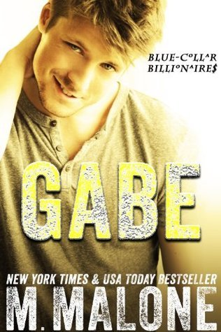 Gabe (Blue-Collar Billionaires, #3)  by  M. Malone