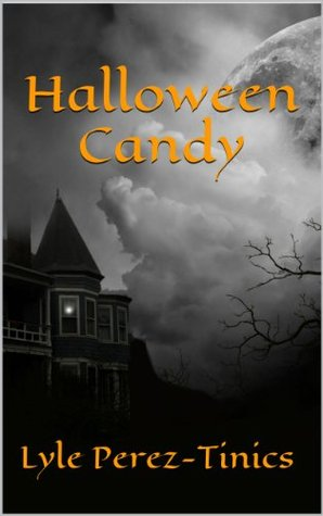 Halloween Candy  by  Lyle Perez-Tinics