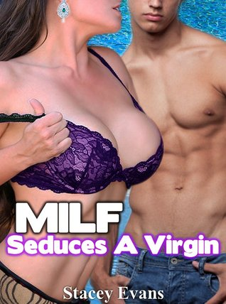 MILF Seduces A Virgin  by  Stacey Evans