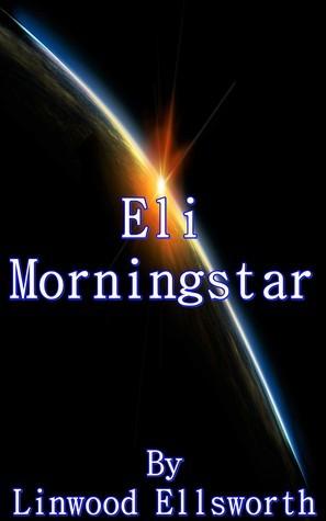Eli Morningstar Linwood Ellsworth