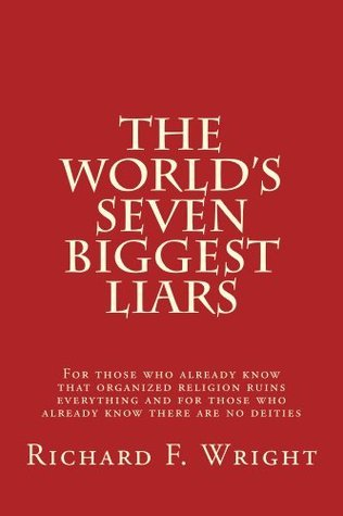 The Worlds Seven Biggest Liars Richard Wright