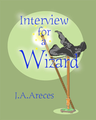 The Salem Concord Book 1: Interview for a Wizard J. A. Areces