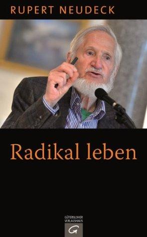 Radikal leben Rupert Neudeck