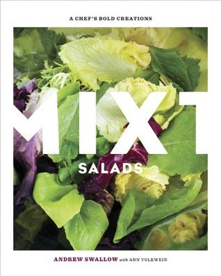 Mixt Salads: A Chefs Bold Creations Andrew Swallow