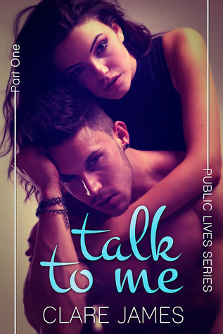Talk to Me (Public Lives, #1)  by  Clare James