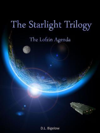 The Starlight Trilogy  / The Lofrin Agenda D.L. Bigelow