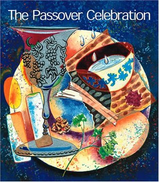 The Passover Celebration: A Haggadah for the Seder Leon Klenicki