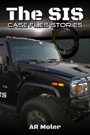 The SIS Case Files Stories (SIS Case Files #1.5, #3.5 & #3.6)  by  A.R. Moler