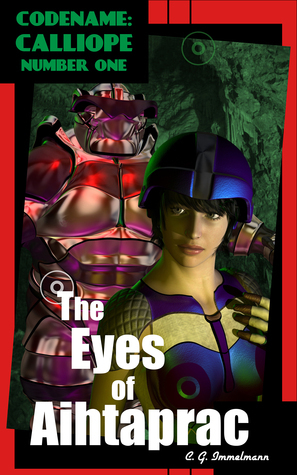 Codename: Calliope: The Eyes of Aihtaprac C. G. Immelmann