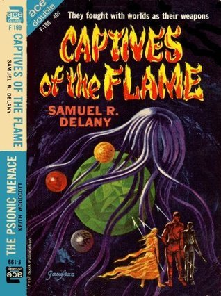 CAPTIVES OF THE FLAME  by  Samuel R. Delany