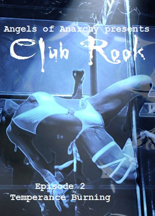 Club Rook: Episode 2: Temperance Burning  by  Noel Meredith