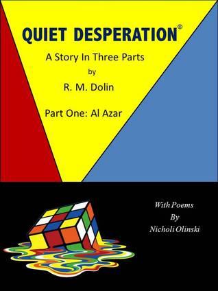 Quiet Desperation  by  R. M. Dolin