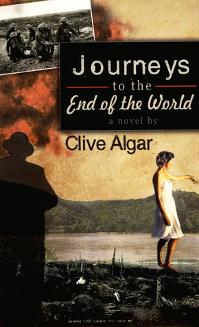 Journeys to the End of the World  by  Clive Algar