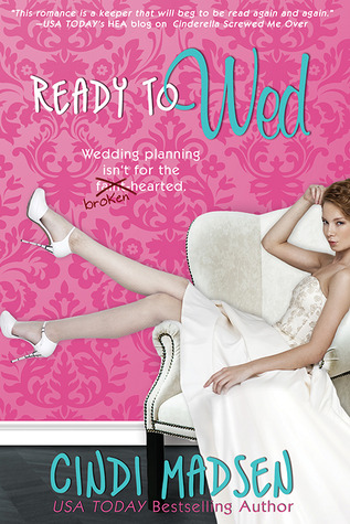 Ready to Wed  by  Cindi Madsen