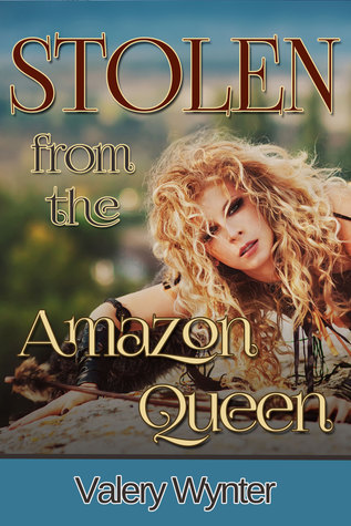 Stolen from the Amazon Queen  by  Valery Wynter