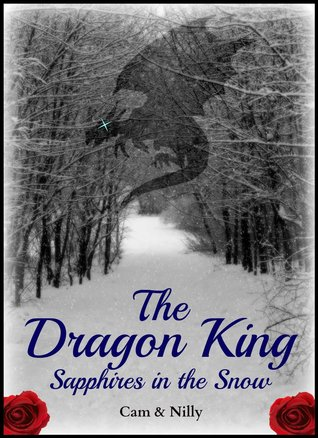 The Dragon King:  Sapphires in the Snow Cam & Nilly