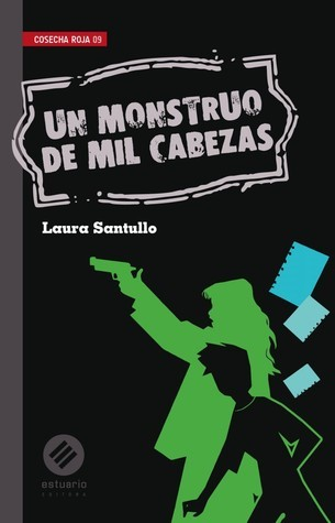 Un monstruo de mil cabezas  by  Laura Santullo