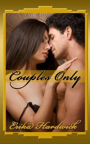 Couples Only  by  Erika Hardwick